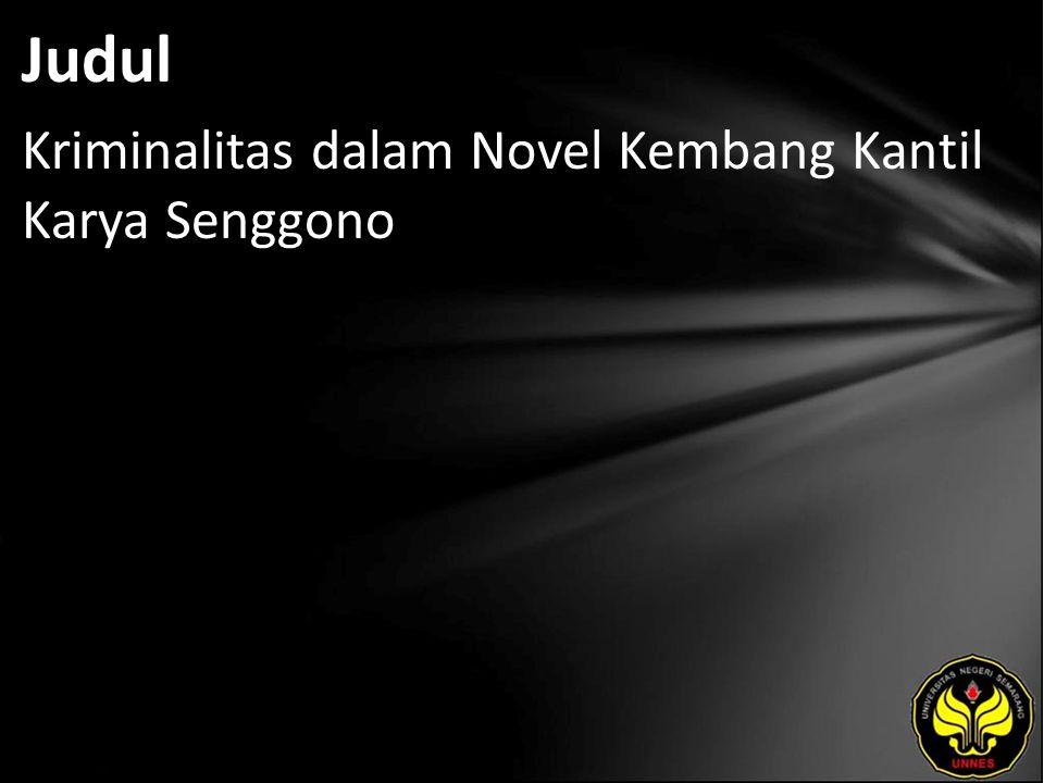 Judul Kriminalitas dalam Novel Kembang Kantil Karya Senggono