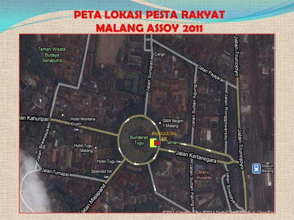 PETA LOKASI PESTA RAKYAT MALANG ASSOY 2011 PANGGUNG PR