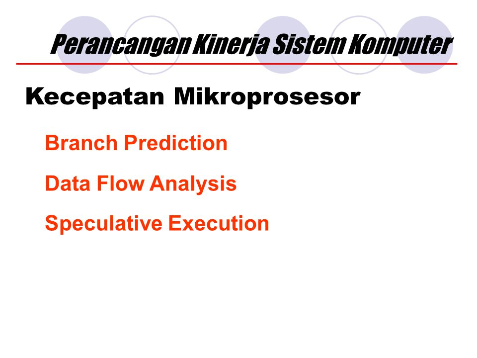 Perancangan Kinerja Sistem Komputer Kecepatan Mikroprosesor Branch Prediction Data Flow Analysis Speculative Execution