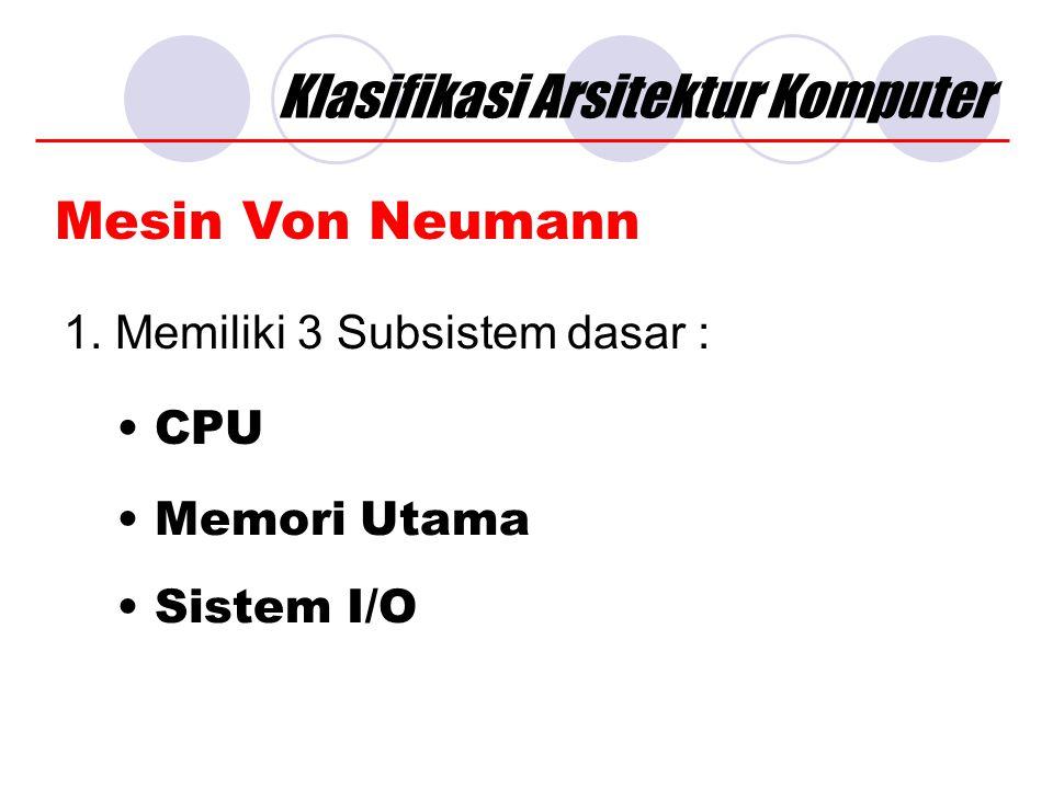 Klasifikasi Arsitektur Komputer Mesin Von Neumann 1.