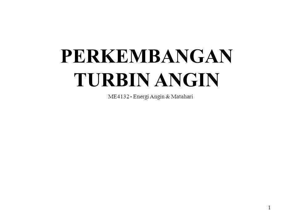 PERKEMBANGAN TURBIN ANGIN 1 ME4132 - Energi Angin & Matahari