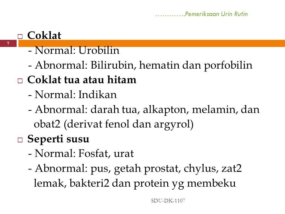 Pemeriksaan Sedimen Urin (Urine Sediment Analysis) SDU-DK-1107 18  Metoda Pemeriksaan: A.