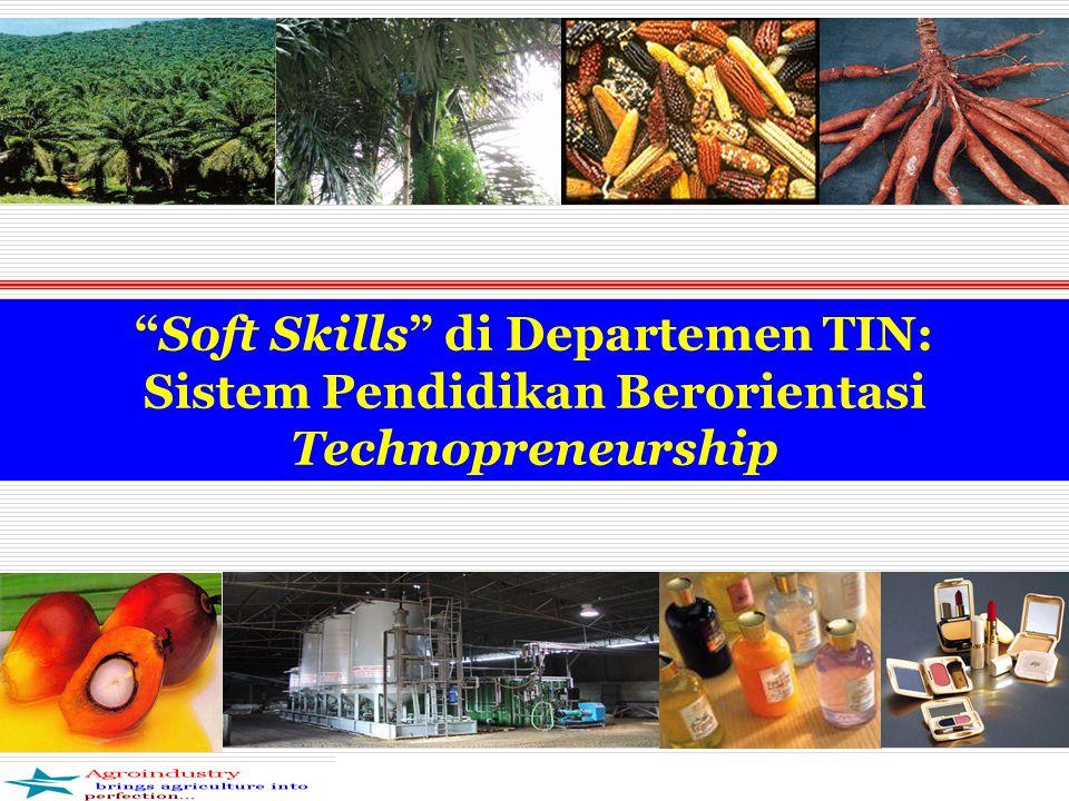 Soft Skills di Departemen TIN: Sistem Pendidikan Berorientasi Technopreneurship