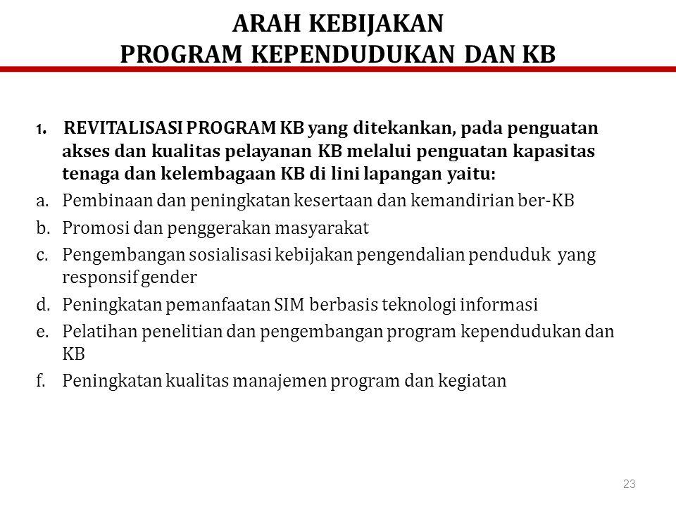 ARAH KEBIJAKAN PROGRAM KEPENDUDUKAN DAN KB 1.