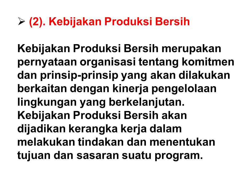  Perencanaan Program Produksi Bersih Perencanaan program Produksi Bersih dilakukan sesuai dengan pentahapan.  (1). Kajian Awal Dalam melakukan peren