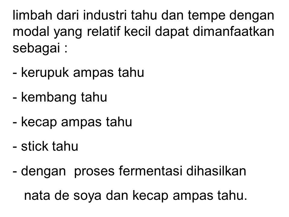 Contoh 2. pemanfaatan limbah dari industri tahu dan tempe