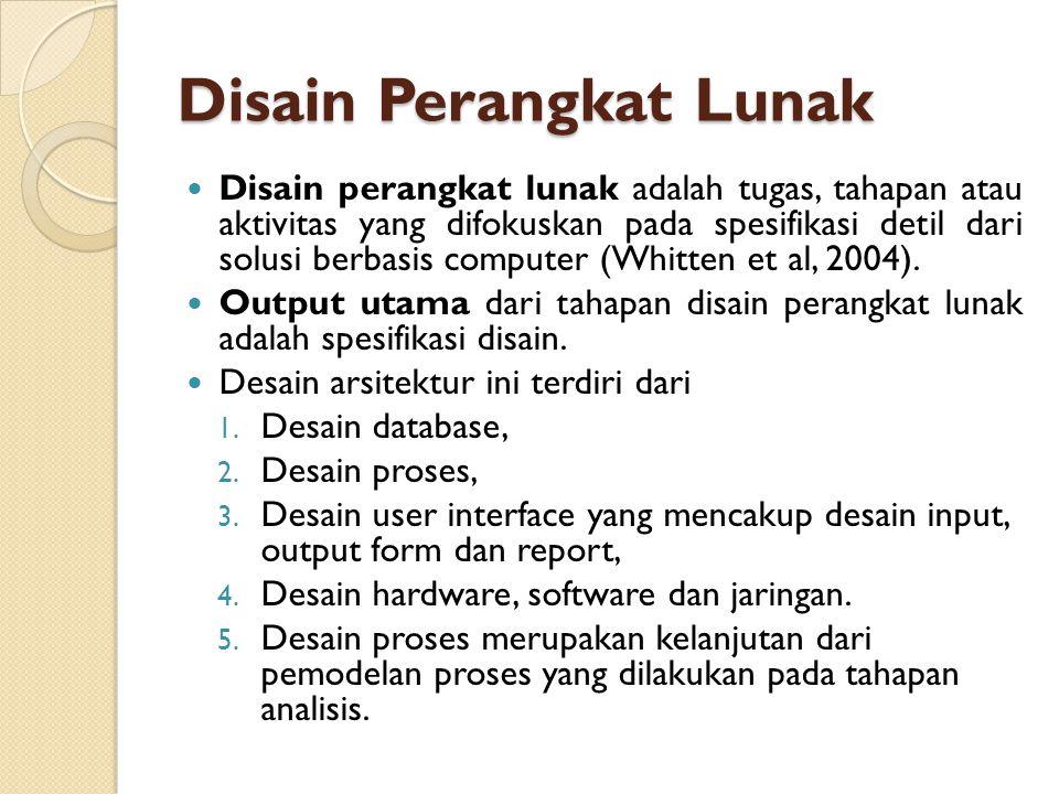 Disain Perangkat Lunak Disain perangkat lunak adalah tugas, tahapan atau aktivitas yang difokuskan pada spesifikasi detil dari solusi berbasis compute