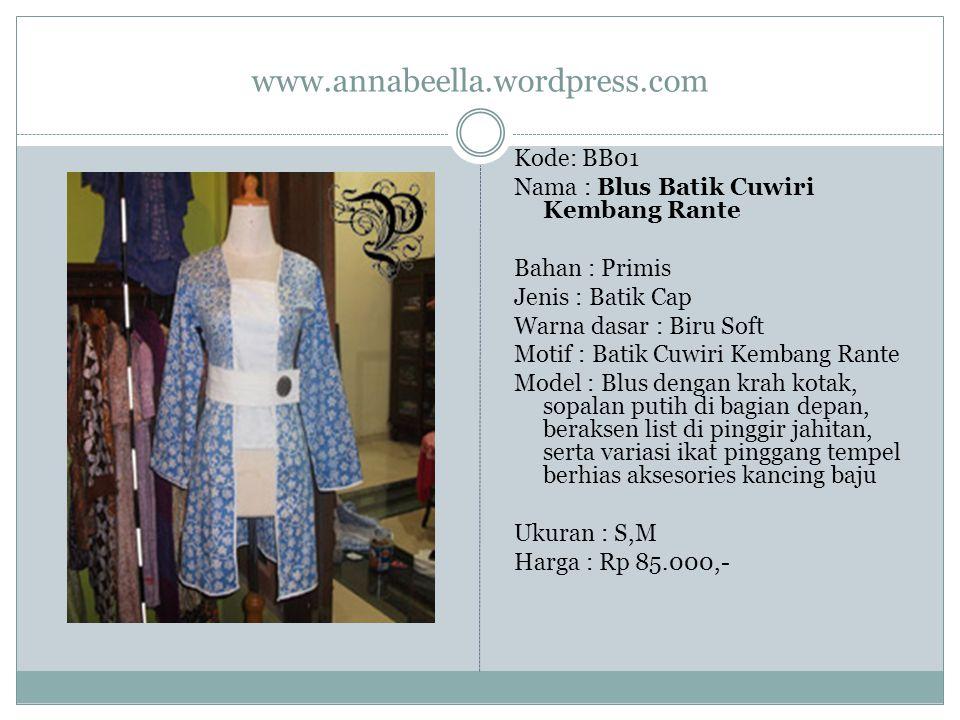 www.annabeella.wordpress.com Kode: BB01 Nama : Blus Batik Cuwiri Kembang Rante Bahan : Primis Jenis : Batik Cap Warna dasar : Biru Soft Motif : Batik