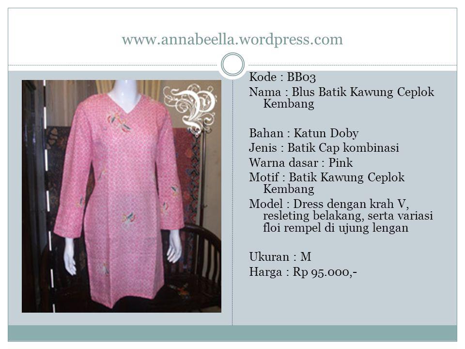 www.annabeella.wordpress.com Kode : BB03 Nama : Blus Batik Kawung Ceplok Kembang Bahan : Katun Doby Jenis : Batik Cap kombinasi Warna dasar : Pink Mot