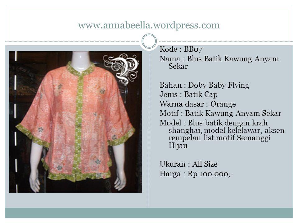 www.annabeella.wordpress.com Kode : BB07 Nama : Blus Batik Kawung Anyam Sekar Bahan : Doby Baby Flying Jenis : Batik Cap Warna dasar : Orange Motif :