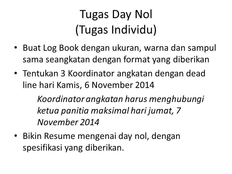 Tugas Day Nol (Tugas Individu) Buat Log Book dengan ukuran, warna dan sampul sama seangkatan dengan format yang diberikan Tentukan 3 Koordinator angka