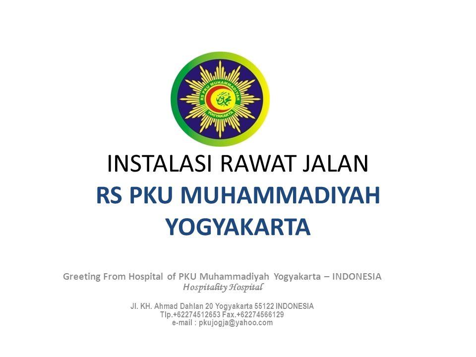 INSTALASI RAWAT JALAN RS PKU MUHAMMADIYAH YOGYAKARTA Greeting From Hospital of PKU Muhammadiyah Yogyakarta – INDONESIA H ospitality Hospital Jl. KH. A