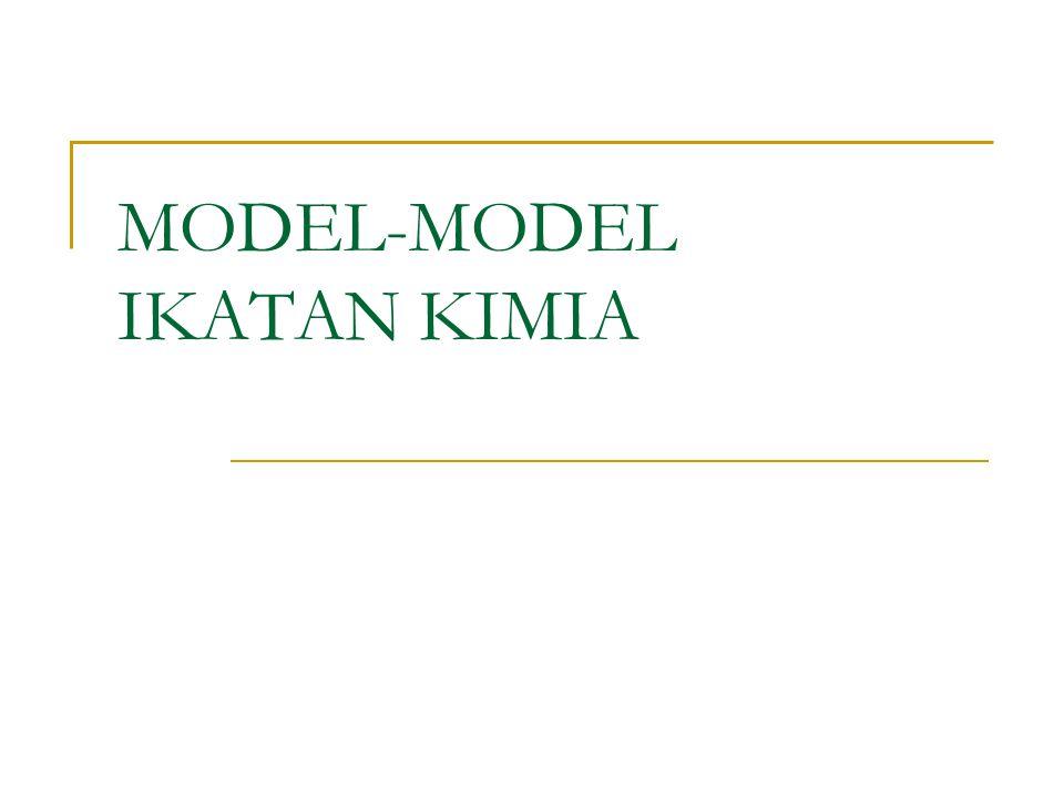 MODEL-MODEL IKATAN KIMIA
