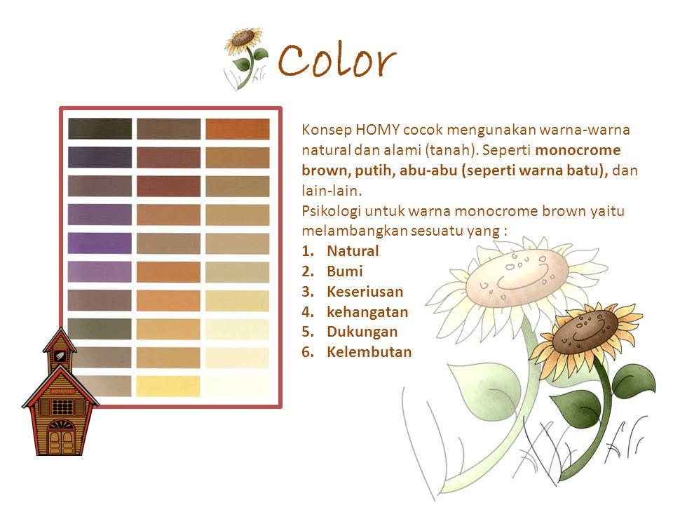 Color Konsep HOMY cocok mengunakan warna-warna natural dan alami (tanah). Seperti monocrome brown, putih, abu-abu (seperti warna batu), dan lain-lain.