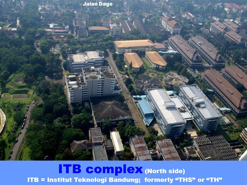 ITB complex (North side) ITB = Institut Teknologi Bandung; formerly THS or TH Jalan Dago
