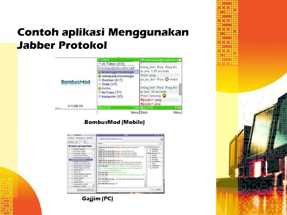 Contoh aplikasi Menggunakan Jabber Protokol BombusMod (Mobile) Gajjim (PC)