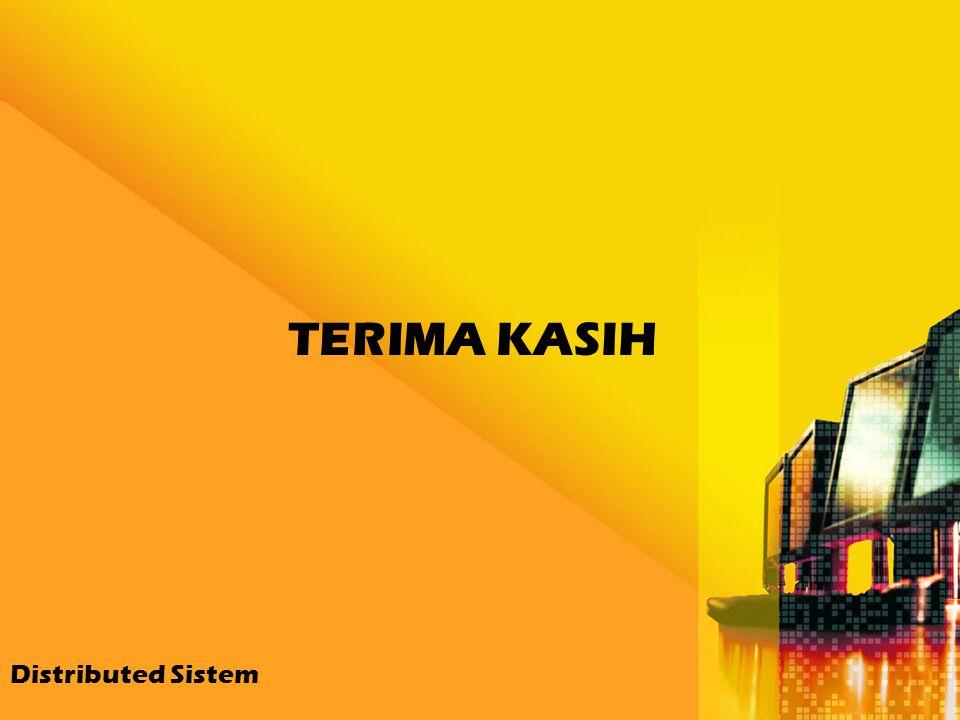 TERIMA KASIH Distributed Sistem