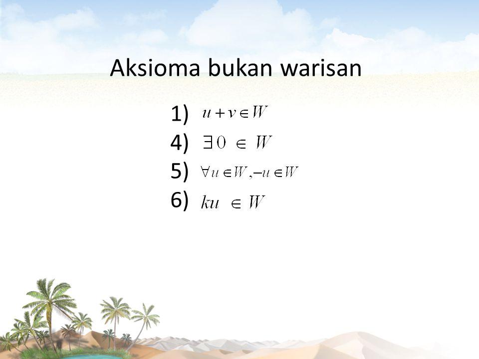 Aksioma bukan warisan 1) 4) 5) 6)