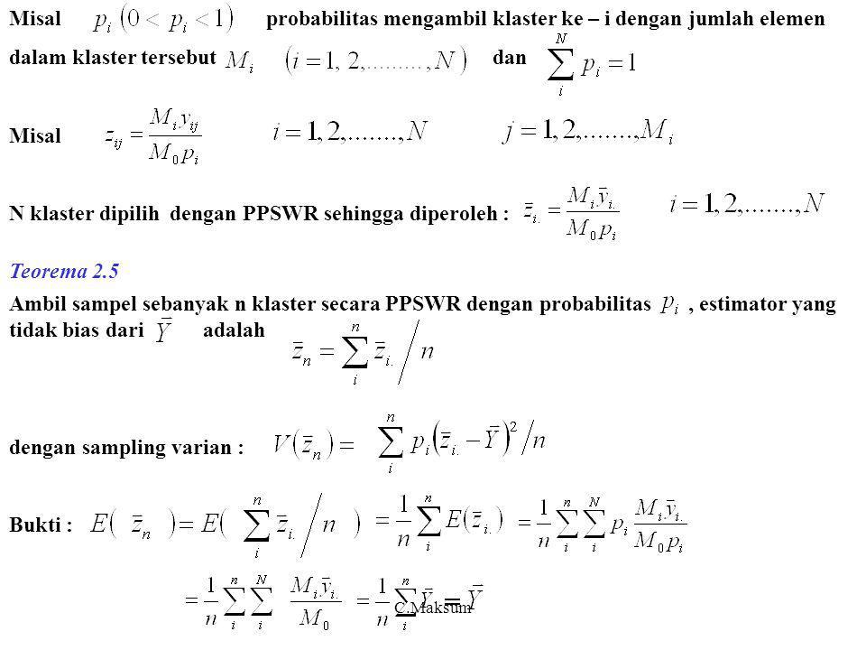 C.Maksum Misal probabilitas mengambil klaster ke – i dengan jumlah elemen dalam klaster tersebut dan Misal N klaster dipilih dengan PPSWR sehingga dip