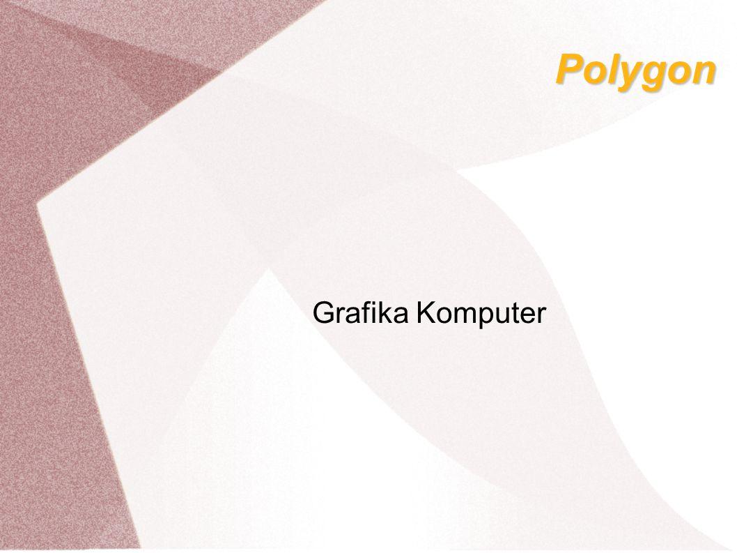 Polygon adalah bentuk yang disusun dari serangkaian garis.