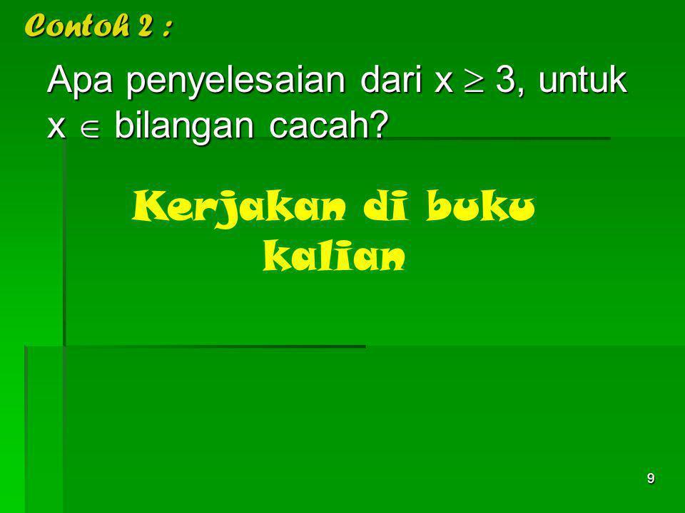 x 012 -2-3-4  Penyelesaian untuk x < -2, dengan x  bilangan bulat dalam bentuk garis bilangan adalah G o o d... ! Apa penyelesaian untuk x < -2, den