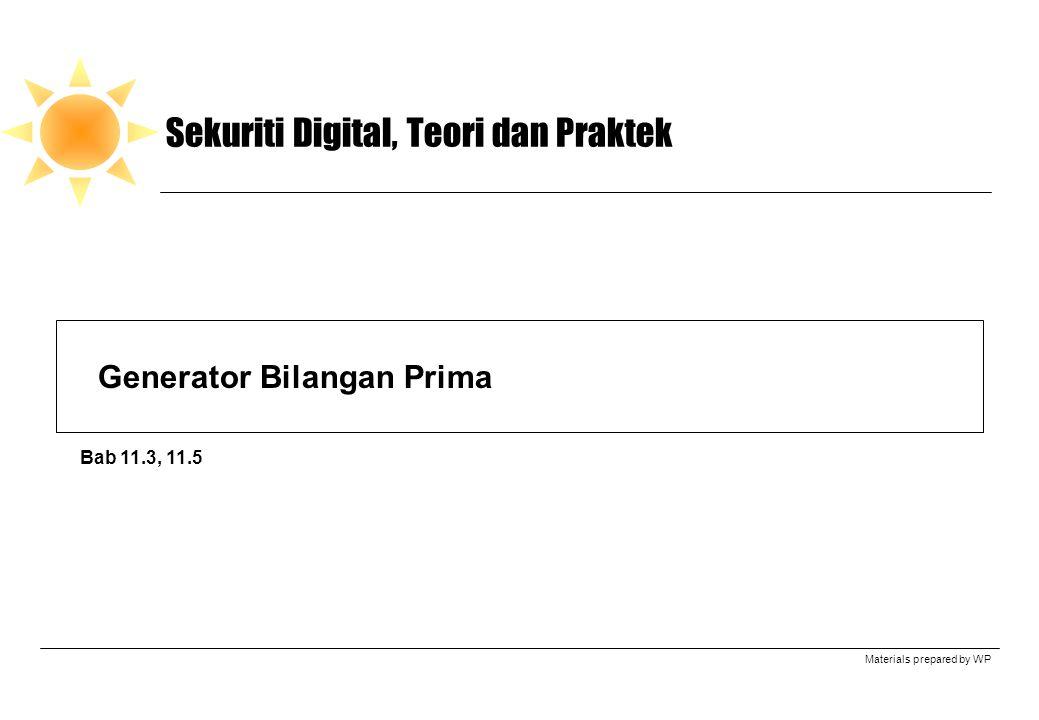 Materials prepared by WP Sekuriti Digital, Teori dan Praktek Generator Bilangan Prima Bab 11.3, 11.5
