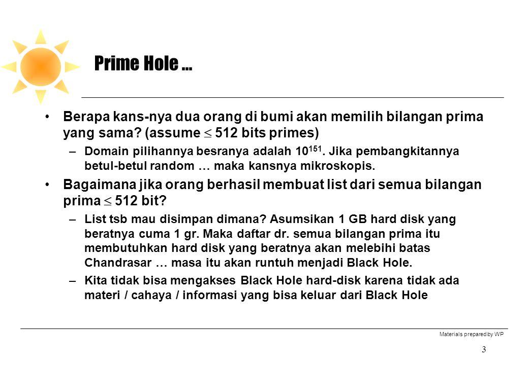 Materials prepared by WP 3 Prime Hole... Berapa kans-nya dua orang di bumi akan memilih bilangan prima yang sama? (assume  512 bits primes) –Domain p