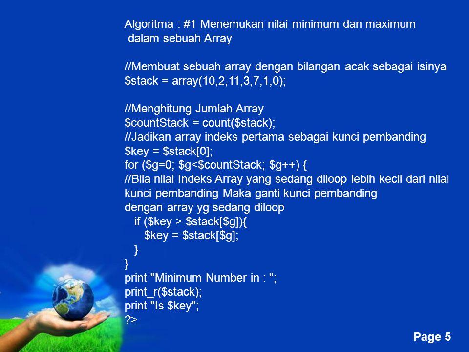 Free Powerpoint Templates Page 5 Algoritma : #1 Menemukan nilai minimum dan maximum dalam sebuah Array //Membuat sebuah array dengan bilangan acak seb