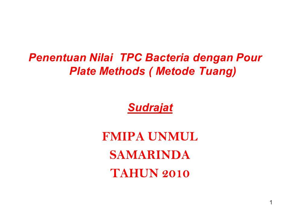Metode ini bertujuan menghitung nilai Total Plate Count Bacteria /TPC ( Angka Lempeng Total/ALT) suatu bahan Prinsif : pertumbuhan bakteri pada media setelah diinkubasikan pada suhu 37 o C selama 2 x 24 jam Nilai TPC ditentukan dengan cara menanam tiap contoh : a.