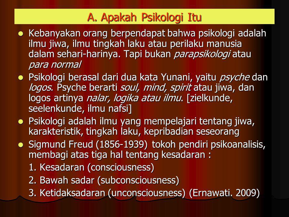 B.Psikologi di bagi 2 tahap : Sebelum menjadi ilmu diri sendiri disebut ilmu faal dan filsafat.