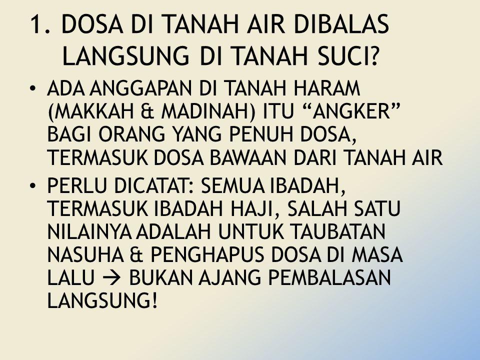 1.DOSA DI TANAH AIR DIBALAS LANGSUNG DI TANAH SUCI.