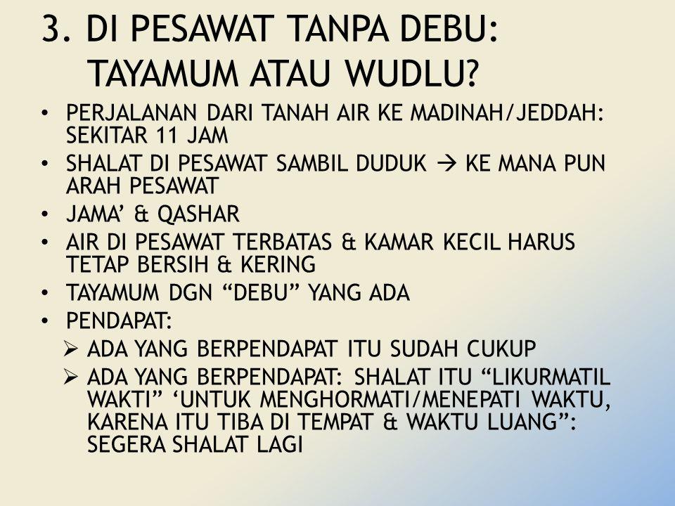 3.DI PESAWAT TANPA DEBU: TAYAMUM ATAU WUDLU.