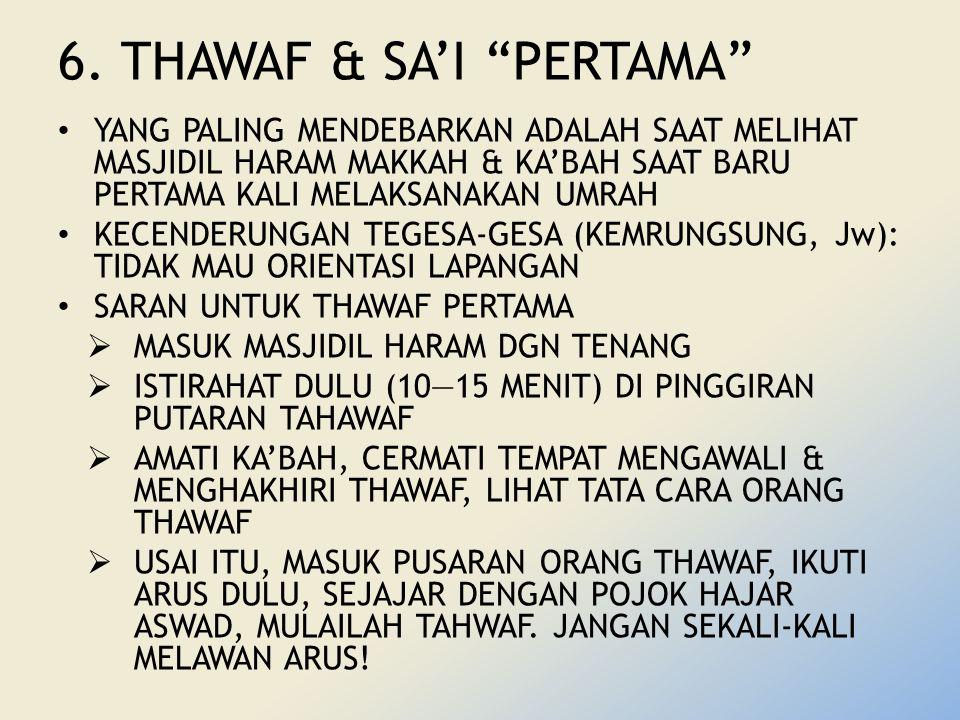 """6. THAWAF & SA'I """"PERTAMA"""" YANG PALING MENDEBARKAN ADALAH SAAT MELIHAT MASJIDIL HARAM MAKKAH & KA'BAH SAAT BARU PERTAMA KALI MELAKSANAKAN UMRAH KECEND"""