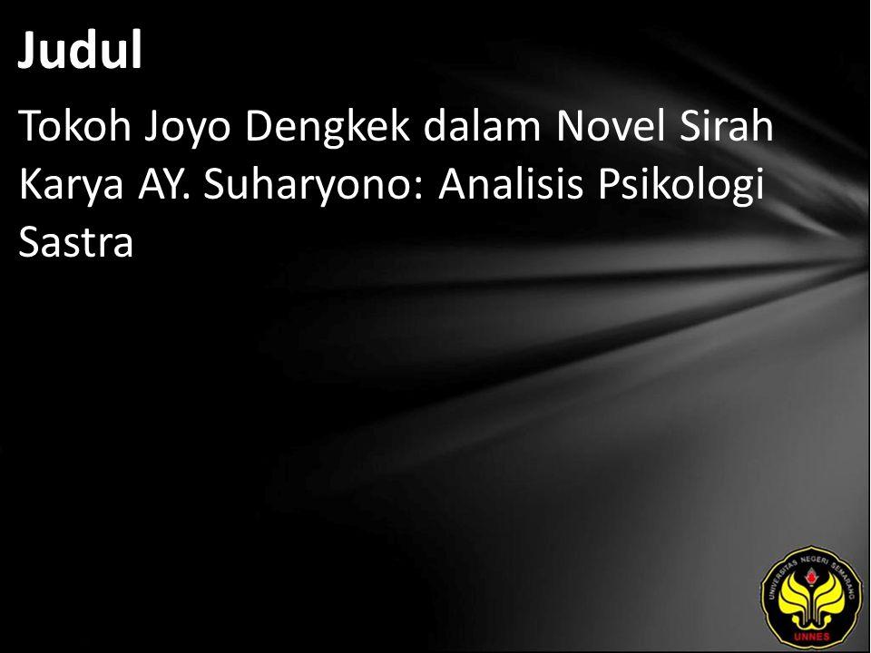 Judul Tokoh Joyo Dengkek dalam Novel Sirah Karya AY. Suharyono: Analisis Psikologi Sastra