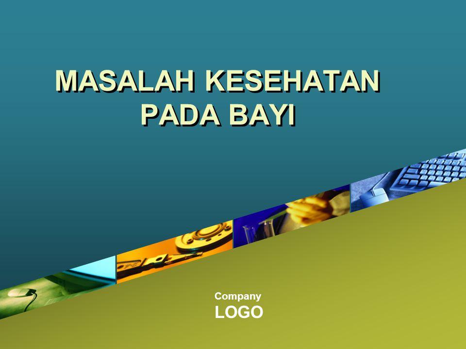 Company LOGO MASALAH KESEHATAN PADA BAYI
