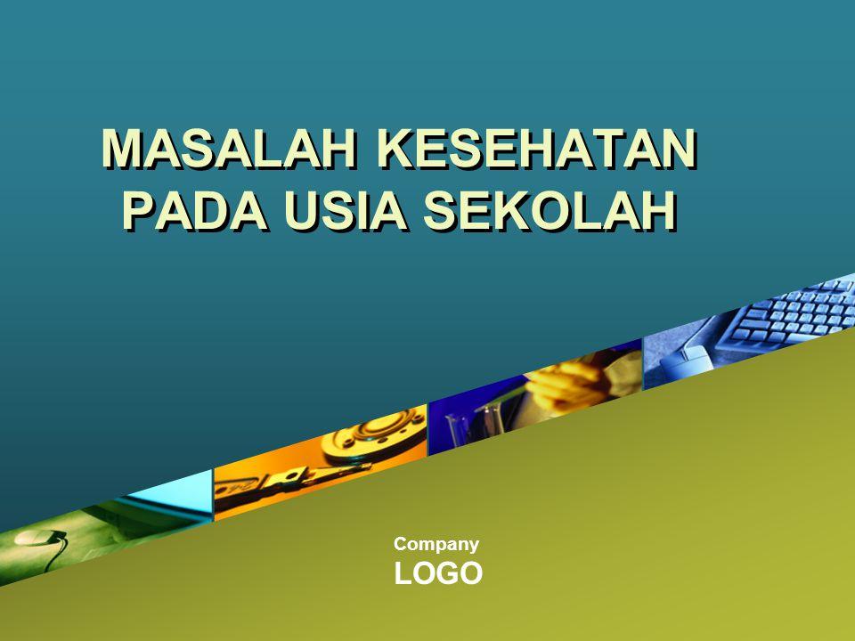 Company LOGO MASALAH KESEHATAN PADA USIA SEKOLAH