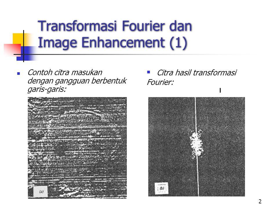 33 Laplacian of Gaussion Filtering (4) (a) (b) (c) (a) Original image (320 x 320 pixels) (b) Gaussian filtering dengan = 8 piksel(Sumber: MSU) (c) Gaussian filtering dengan = 4 piksel