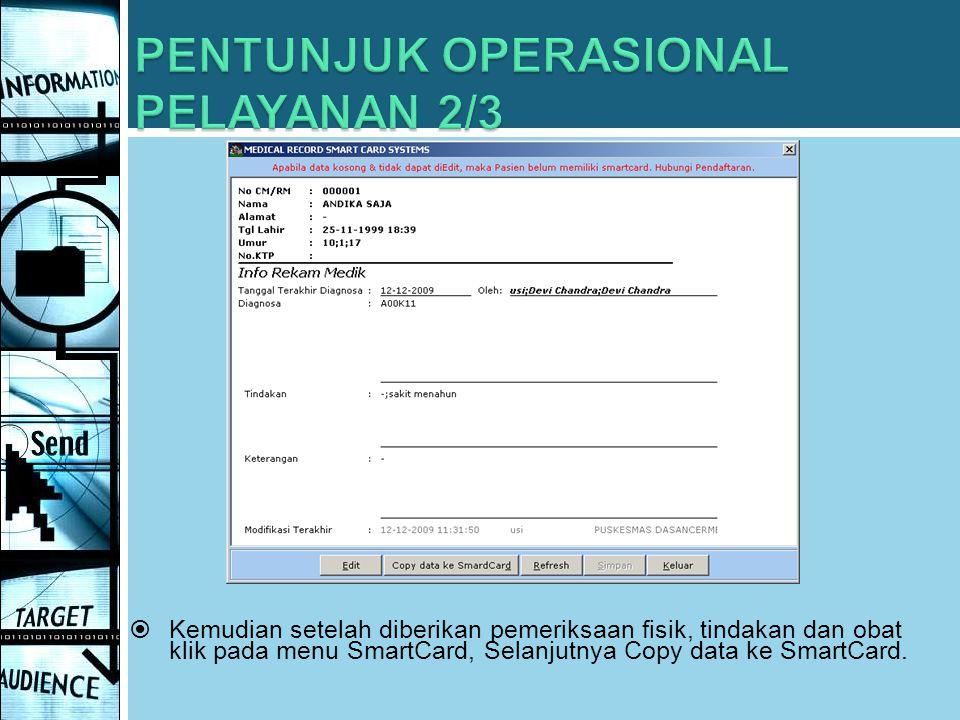  Kemudian setelah diberikan pemeriksaan fisik, tindakan dan obat klik pada menu SmartCard, Selanjutnya Copy data ke SmartCard.