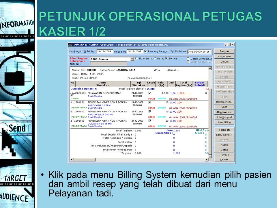Klik pada menu Billing System kemudian pilih pasien dan ambil resep yang telah dibuat dari menu Pelayanan tadi.