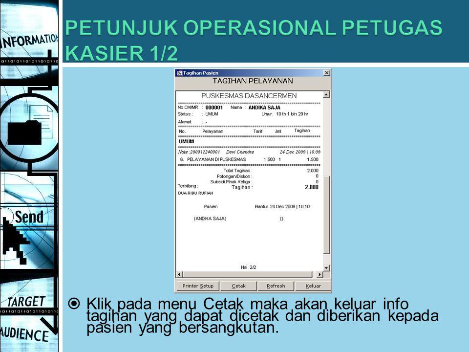  Klik pada menu Cetak maka akan keluar info tagihan yang dapat dicetak dan diberikan kepada pasien yang bersangkutan.
