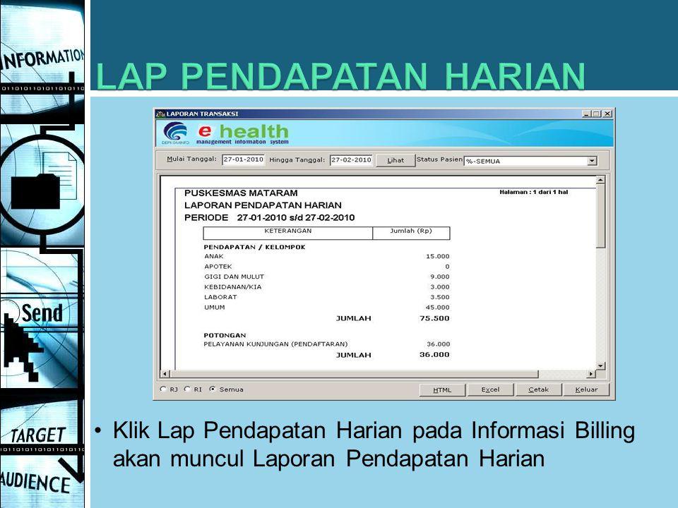 Klik Lap Pendapatan Harian pada Informasi Billing akan muncul Laporan Pendapatan Harian