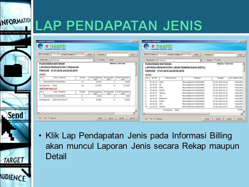 Klik Lap Pendapatan Jenis pada Informasi Billing akan muncul Laporan Jenis secara Rekap maupun Detail