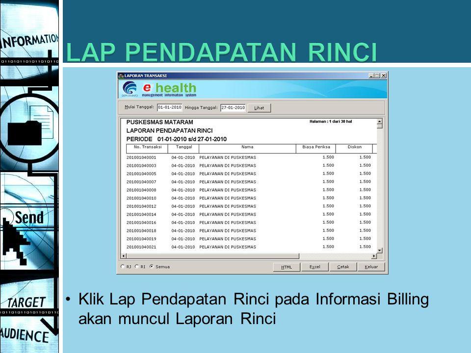 Klik Lap Pendapatan Rinci pada Informasi Billing akan muncul Laporan Rinci