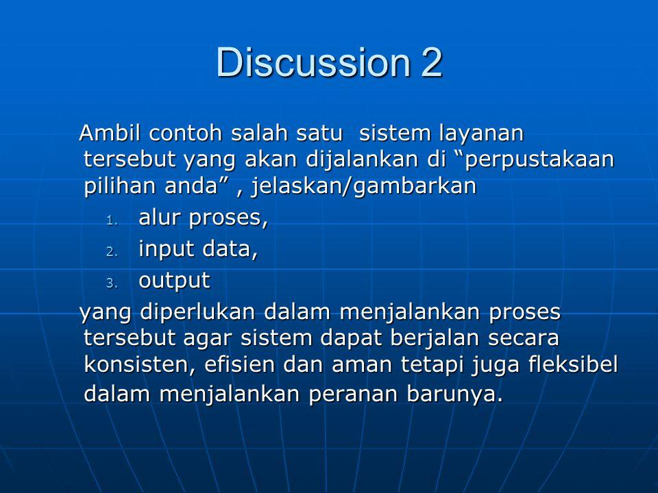 """Discussion 2 Ambil contoh salah satu sistem layanan tersebut yang akan dijalankan di """"perpustakaan pilihan anda"""", jelaskan/gambarkan Ambil contoh sala"""
