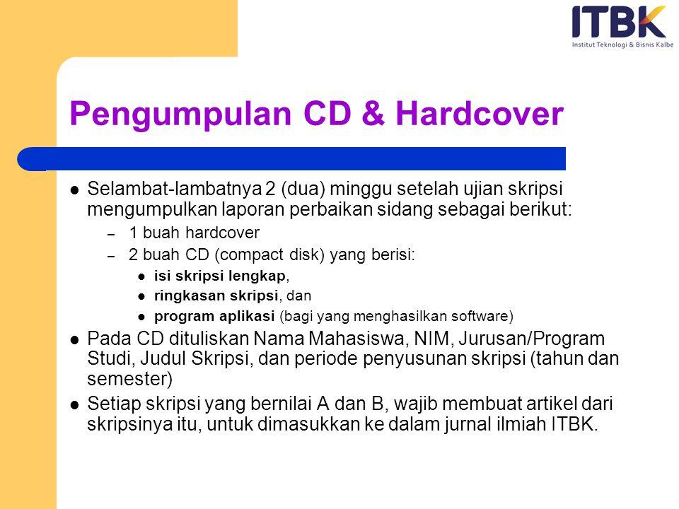 Pengumpulan CD & Hardcover Selambat-lambatnya 2 (dua) minggu setelah ujian skripsi mengumpulkan laporan perbaikan sidang sebagai berikut: – 1 buah har