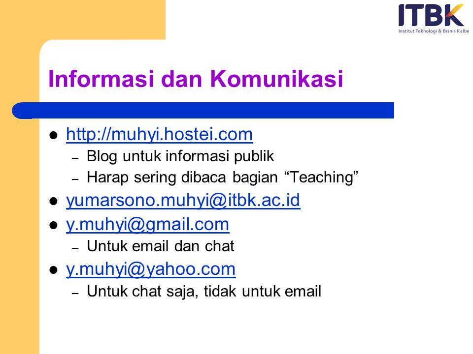 "Informasi dan Komunikasi http://muhyi.hostei.com – Blog untuk informasi publik – Harap sering dibaca bagian ""Teaching"" yumarsono.muhyi@itbk.ac.id y.mu"