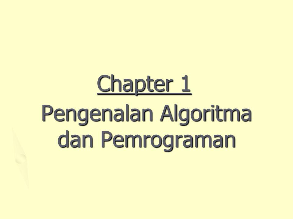 Chapter 1 Pengenalan Algoritma dan Pemrograman