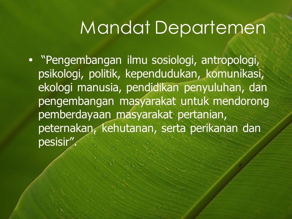 "Mandat Departemen ""Pengembangan ilmu sosiologi, antropologi, psikologi, politik, kependudukan, komunikasi, ekologi manusia, pendidikan penyuluhan, dan"