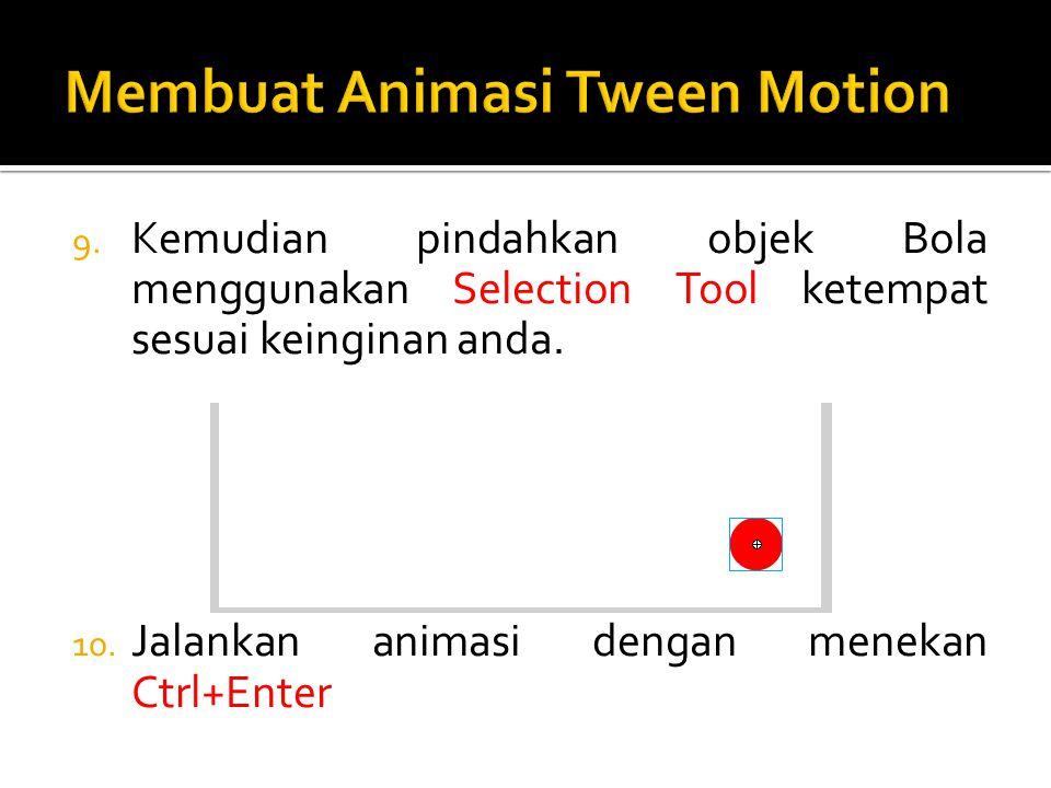 9.Kemudian pindahkan objek Bola menggunakan Selection Tool ketempat sesuai keinginan anda.