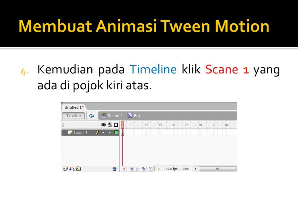 4. Kemudian pada Timeline klik Scane 1 yang ada di pojok kiri atas.